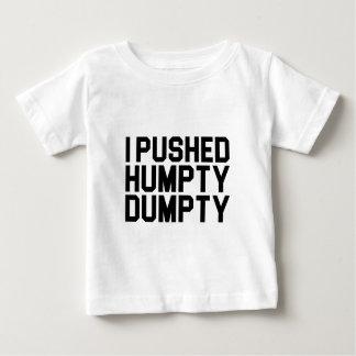 I Pushed Humpty Dumpty Baby T-Shirt