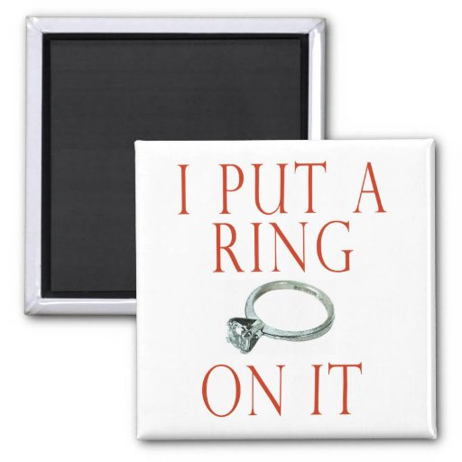 I Put a Ring on It Groom Engagement Magnet