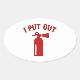 I Put Out Oval Sticker