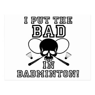 I Put the Bad in Badminton Postcard