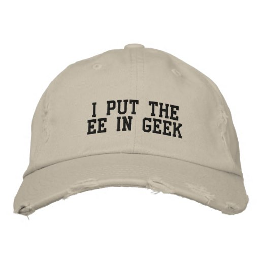 I Put the EE in GEEK Embroidered Hat