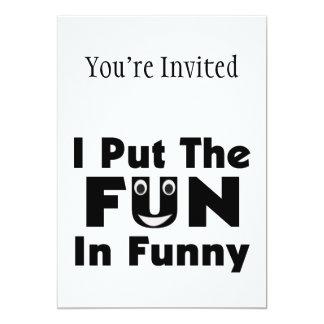 "I Put The Fun In Funny 5"" X 7"" Invitation Card"