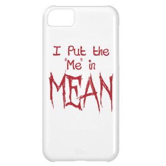 I put the Me in Mean iPhone 5C Case