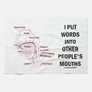 I Put Words Into Other People's Mouths (Anatomy) Kitchen Towel