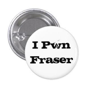 I Pwn Fraser Pinback Button