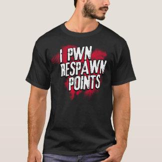 I PWN Respawn points. T-Shirt