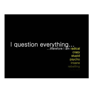 I Question Everything, Therefore I Am... Post Cards