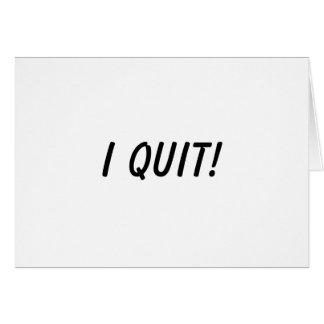 I Quit Card