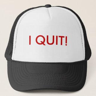 I QUIT! - Hat