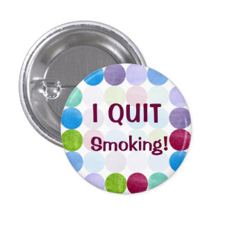 I Quit Smoking Watercolor Dots Art Inspiration 1 Inch Round Button