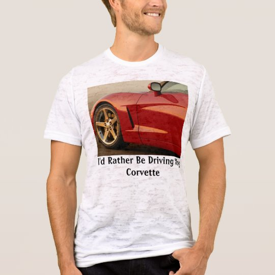 I Rather be driving my Red Corvette T-Shirt