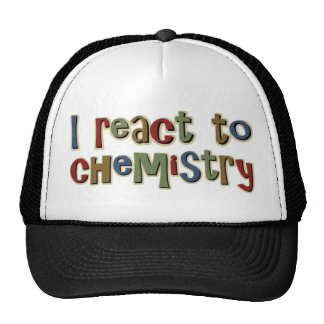I React To Chemistry Funny Trucker Hat