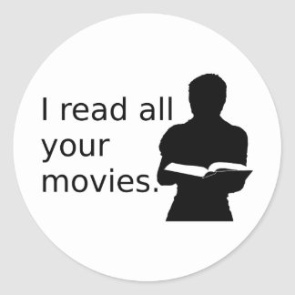 I Read All Your Movies Round Sticker