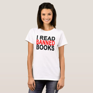 I READ BANNED BOOKS ..png T-Shirt