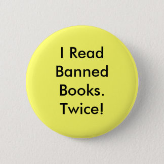 I Read Banned Books.Twice! 2 Inch Round Button