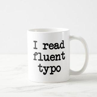 I read fluent typo coffee mug