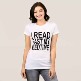 I Read Past My Bedtime '..png T-Shirt