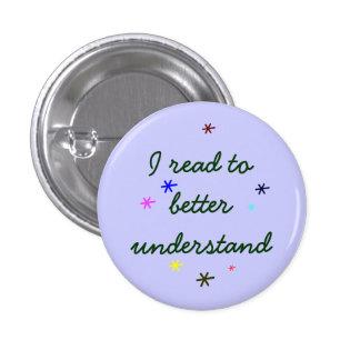 I read to better understand 1 inch round button