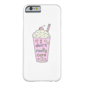 I Really Don't Care Barely There iPhone 6 Case