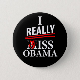 I Really Miss Obama! 2 Inch Round Button