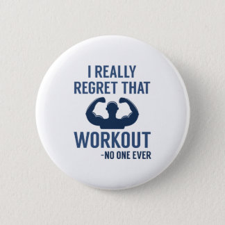 I Really Regret That Workout 2 Inch Round Button
