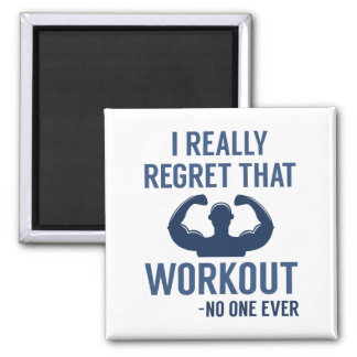 I Really Regret That Workout Magnet
