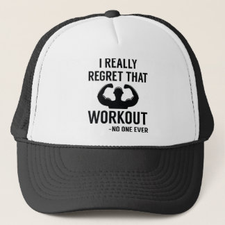 I Really Regret That Workout Trucker Hat