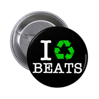 I Recycle Beats 2 Inch Round Button