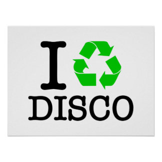 I Recycle Disco Poster