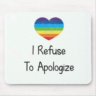 I Refuse to Apologize Mouse Pad