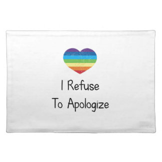 I Refuse to Apologize Place Mats