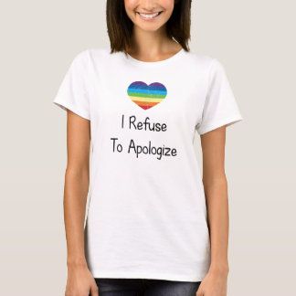 I Refuse to Apologize T-Shirt