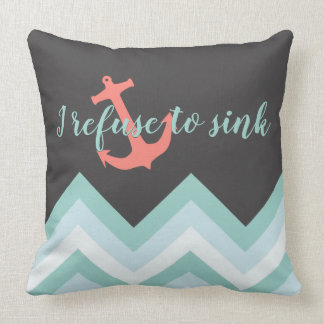 I refuse to sink Blue Chevron & Coral Pink Anchor Throw Pillow