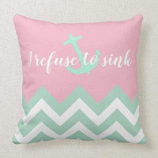 I refuse to sink - mint & white Chevron pattern Throw Pillow