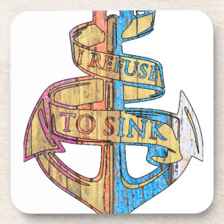 """I Refuse to Sink"" Quote Nautical Anchor Coaster"