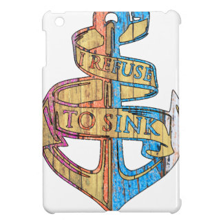 """I Refuse to Sink"" Quote Nautical Anchor iPad Mini Covers"