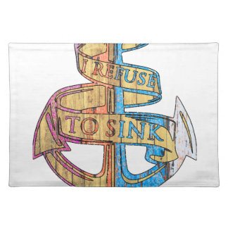 """""""I Refuse to Sink"""" Quote Nautical Anchor Placemat"""