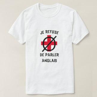 I refuse to speak English in French T-Shirt