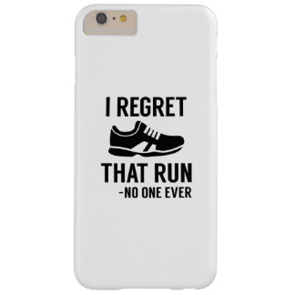 I Regret That Run Barely There iPhone 6 Plus Case