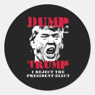 I reject the President-Elect - Dump Trump -- Anti- Classic Round Sticker
