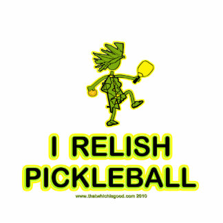I Relish Pickleball Shirts & Gifts Photo Sculpture Ornament
