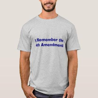 I Remember the 4th Amendment! T-Shirt