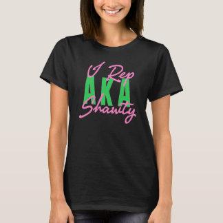 """I Rep AKA Shawty"" T-Shirt"