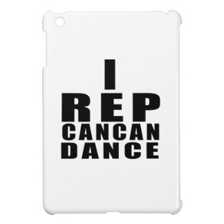 I REP CANCAN DANCE DESIGNS COVER FOR THE iPad MINI