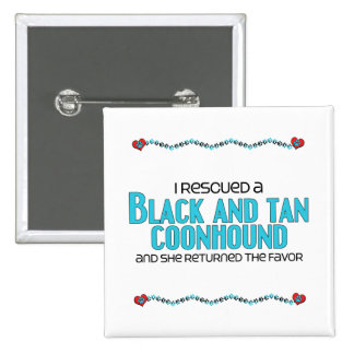 I Rescued a Black and Tan Coonhound Female Dog Pinback Buttons
