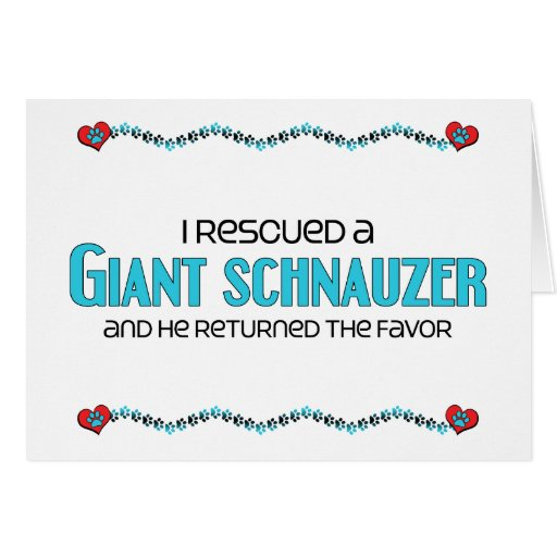 I Rescued a Giant Schnauzer (Male Dog) Greeting Cards