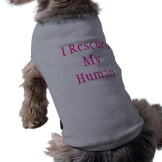 I Rescued My Human (Dog T-shirt) Shirt
