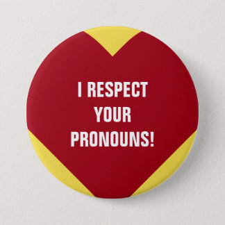 """I RESPECT YOUR PRONOUNS!"" + Heart Shape 3 Inch Round Button"