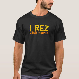 I rez dead people T-Shirt