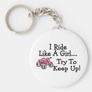I Ride Like Quads A Girl Try To Keep Up Keychain